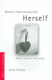 Woman's relationship with herself : gender, Foucault and therapy
