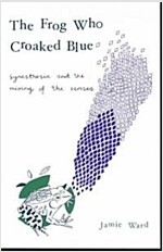 The Frog Who Croaked Blue : Synesthesia and the Mixing of the Senses (Paperback)
