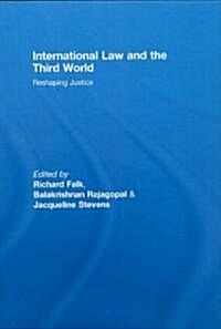 International Law and the Third World : Reshaping Justice (Hardcover)
