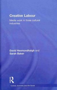 Creative labour : media work in three cultural industries