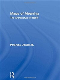 Maps of meaning : the architecture of belief