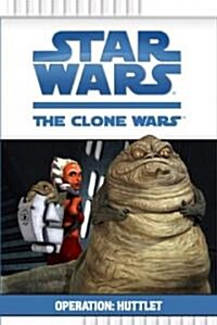[중고] Star Wars: The Clone Wars Operation: Huttlet (Paperback)