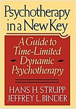 Psychotherapy in a New Key: A Guide to Timelimited Dynamic Psychotherapy (Hardcover)