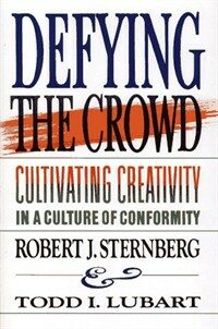 Defying the crowd: cultivating creativity in a culture of conformity