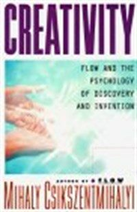 Creativity : flow and the psychology of discovery and invention 1st ed
