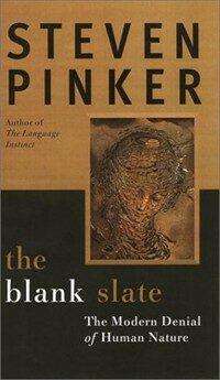 The blank slate : the modern denial of human nature
