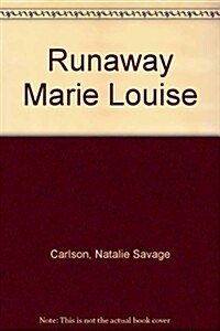 Runaway Marie Louise (Library Binding)