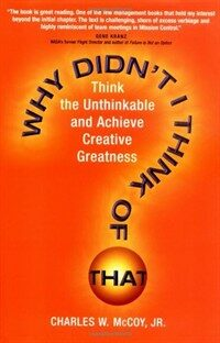 Why didn't I think of that? : think the unthinkable and achieve creative greatness