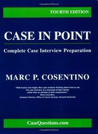 Case in point : complete case interview preparation 4th ed
