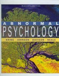 Abnormal psychology / : Ann M. Kring ... [et al.]. 11th ed
