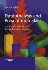 Data analysis and presentation skills : an introduction for the life and medical sciences
