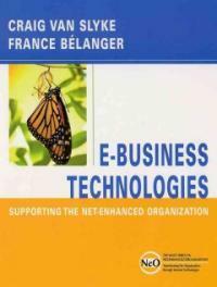E-business technologies : supporting the net-enhanced organization