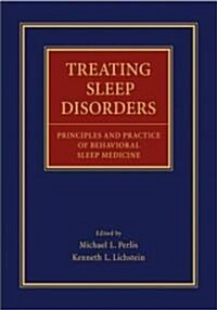 Treating Sleep Disorders: Principles and Practice of Behavioral Sleep Medicine (Hardcover)