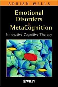 Emotional Disorders and Metacognition: Innovative Cognitive Therapy (Hardcover)