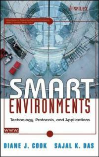 Smart environments : technologies, protocols, and applications