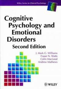 Cognitive psychology and emotional disorders 2nd ed
