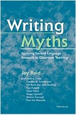 Writing Myths: Applying Second Language Research to Classroom Teaching (Paperback)