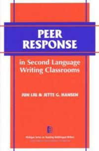 Peer response in second language writing classrooms