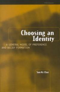 Choosing an identity : a general model of preference and belief formation