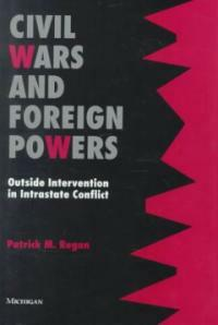 Civil wars and foreign powers : outside intervention in intrastate conflict