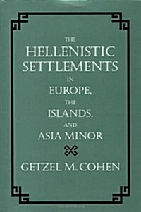 The Hellenistic Settlements in Europe, the Islands, and Asia Minor, Volume 17 (Hardcover)