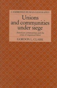 Unions and communities under siege : American communities and the crisis of organized labor Digitally printed 1st pbk. version