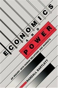Economics and Power : An Inquiry into Human Relations and Markets (Paperback)
