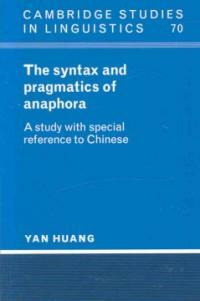 The syntax and pragmatics of anaphora : a study with special reference to Chinese