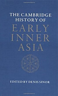 The Cambridge History of Early Inner Asia (Hardcover)