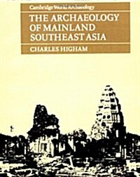 The Archaeology of Mainland Southeast Asia : From 10,000 B.C. to the Fall of Angkor (Paperback)