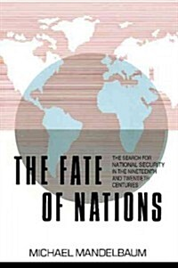 The Fate of Nations : The Search for National Security in the Nineteenth and Twentieth Centuries (Paperback)
