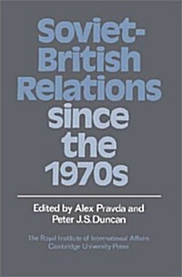 Soviet-British Relations Since the 1970s (Hardcover)
