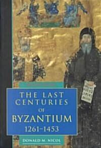 The Last Centuries of Byzantium, 1261-1453 (Paperback, 2 Revised edition)
