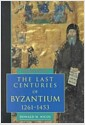 The Last Centuries of Byzantium, 1261-1453 (Paperback, 2 Revised edition)
