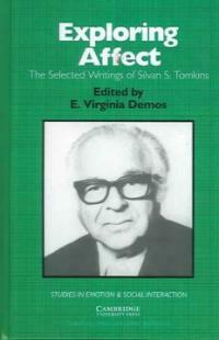 Exploring affect : the selected writings of Silvan S. Tomkins
