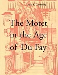 The Motet in the Age of Du Fay (Paperback, Revised)