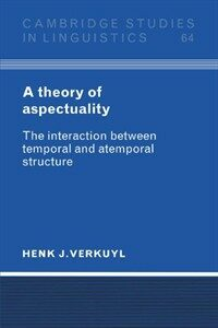 A Theory of Aspectuality : The Interaction between Temporal and Atemporal Structure (Paperback)