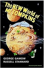 The New World of Mr Tompkins : George Gamow's Classic Mr Tompkins in Paperback (Hardcover)