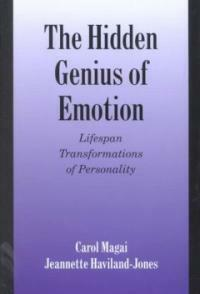 The hidden genius of emotion : lifespan transformations of personality