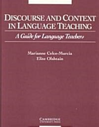 Discourse and Context in Language Teaching : A Guide for Language Teachers (Hardcover)