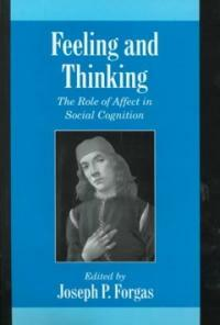 Feeling and thinking: the role of affect in social cognition