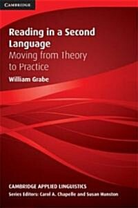 Reading in a Second Language : Moving from Theory to Practice (Paperback)