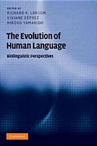 The Evolution of Human Language : Biolinguistic Perspectives (Paperback)