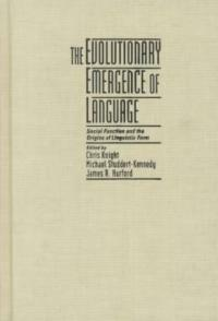 The evolutionary emergence of language : social function and the origins of linguistic form
