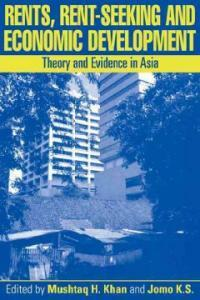 Rents, Rent-Seeking and Economic Development : Theory and Evidence in Asia (Paperback)