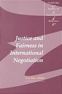 Justice and Fairness in International Negotiation (Paperback)