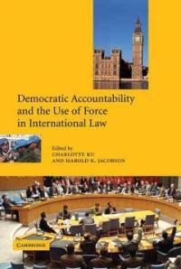 Democratic accountability and international institutions using military force