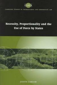 Necessity, proportionality, and the use of force by states