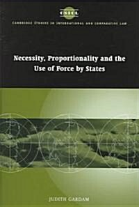 Necessity, Proportionality and the Use of Force by States (Hardcover)