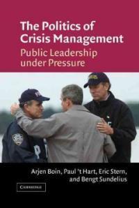 The politics of crisis management : public leadership under pressure